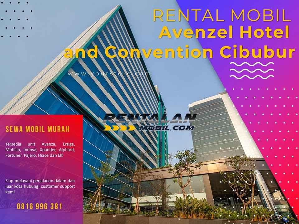 Rental Mobil dekat Avenzel Hotel and Convention Cibubur